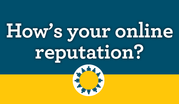 How's your online reputation?
