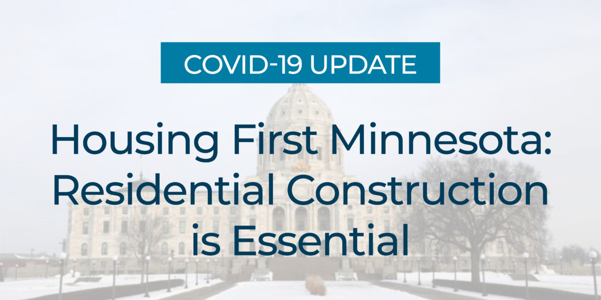 Housing First Minnesota: Residential Construction is Essential