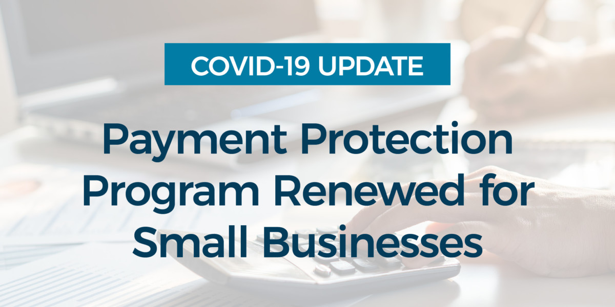 Paycheck Protection Program Renewed for Small Businesses