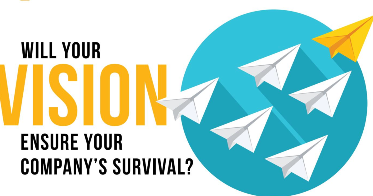 Will You Vision Ensure Your Company's Survival?